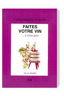 Livre Faites votre vin à votre goût
