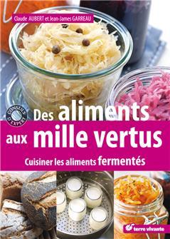 Cuisiner les aliments fermentés - des aliments aux mille vertus